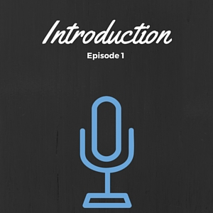 Episode #001: Introduction